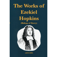 The Works of Ezekiel Hopkins (Volume 1)