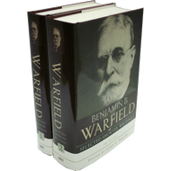 Benjamin B. Warfield: Selected Shorter Writings (2 Vol. Set)