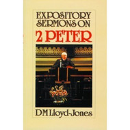 Expository Sermons on 2 Peter by D. Martin Lloyd-Jones