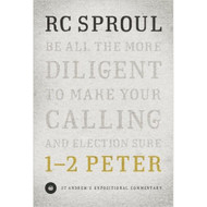 1 & 2 Peter: St. Andrew's Expositional Commentary by R.C. Sproul