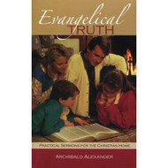 Evangelical Truth: Practical Sermons for the Christian Home