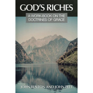 God's Riches: A Work-Book on the Doctrines of Grace
