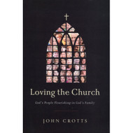 Loving the Church: God's People Flourishing in God's Family