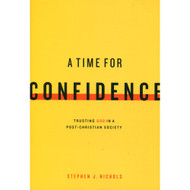 Time for Confidence: Trusting God in a Post-Christian Society