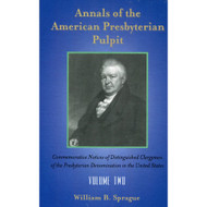 Annals of the American Presbyterian Pulpit (3 Volume Set)