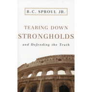 Tearing Down Strongholds And Defending the Truth
