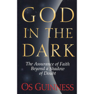 God in the Dark: The Assurance of Faith Beyond a Shadow of Doubt