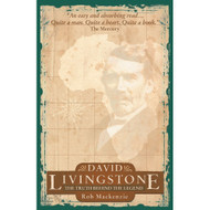David Livingstone: The Truth behind the legend
