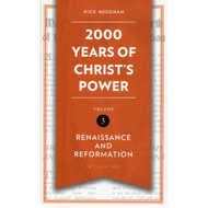 2,000 Years of Christ's Power: Renaissance and Reformation - Volume 3