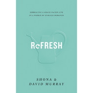 Refresh: Embracing a Grace-Pace Life in a World of Endless Demands
