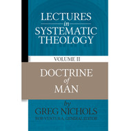 Lectures in Systematic Theology: Doctrine of Man (Volume 2)