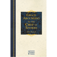 Grace Abounding to the Chief of Sinners by John Bunyan (Hardcover)