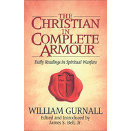 The Christian in Complete Armour by William Gurnall (Paperback)