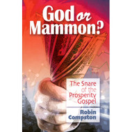 God or Mammon?: The Snare of the Prosperity Gospel