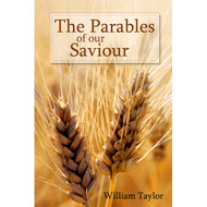 The Parables of Our Saviour: Expounded and Illustrated
