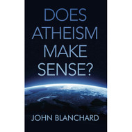 Does Atheism Make Sense?