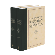 Works of Jonathan Edwards, 2 Volume Set by Jonathan Edwards (Hardcover)