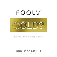 Fool's Gold? by John MacArthur (Paperback)