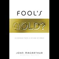 Fool's Gold? by John MacArthur (Paperback)