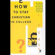 How to Stay Christian in College by J. Budziszewski (Hardcover)