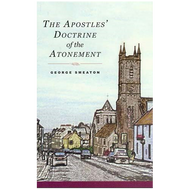 The Apostles' Doctrine of the Atonement by George Smeaton (Hardcover)