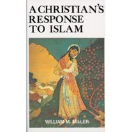 A Christian's Response to Islam by William McElwee Miller (Paperback)
