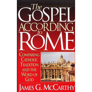 The Gospel According to Rome by James G. McCarthy (Paperback)