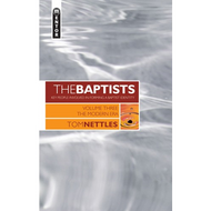The Baptists: The Modern Era, Vol. 3 by Tom Nettles (Hardcover)