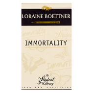 Immortality by Loraine Boettner (Paperback)