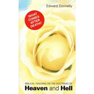 Biblical Teaching on the Doctrines of Heaven and Hell by Edward Donnelly (Paperback)