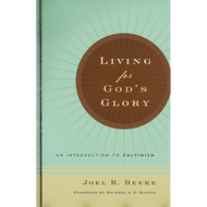 Living for God's Glory by Joel R. Beeke (Hardcover)