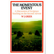 The Momentous Event by W. J. Grier (Paperback)
