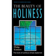 The Beauty of Holiness: Leviticus, Welwyn Commentaries by Philip H. Eveson (Paperback)