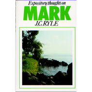 Expository Thoughts on Mark by J. C. Ryle