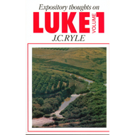 Expository Thoughts on Luke, Vol.1 by J. C. Ryle