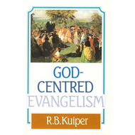 God Centered Evangelism by R.B. Kuiper (Paperback)