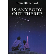 Is Anybody Out There? by John Blanchard (Booklet)