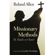 Missionary Methods by Roland Allen (Paperback)