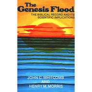 The Genesis Flood by John C. Whitcomb & Henry M. Morris (Paperback)