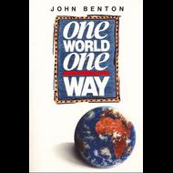 One World, One Way by John Benton (Paperback)