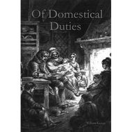 Of Domestical Duties by William Gouge (Hardcover)