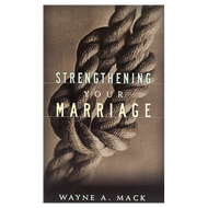 Strengthening Your Marriage by Wayne A. Mack (Paperback)