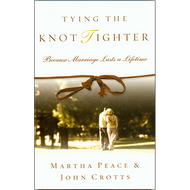 Tying the Knot Tighter by Martha Peace and John Crotts (Paperback)