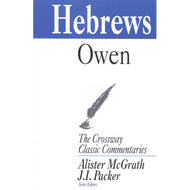 Hebrews, Crossway Classic Commentary by John Owen (Paperback)