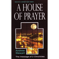 House of Prayer, The message of 2 Chronicles by Andrew Stewart (Paperback)