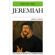 Jeremiah 10-19 Geneva Commentary Series, volume 2 by John Calvin (Hardcover)