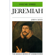 Jeremiah 20-29 Geneva Commentary Series, volume 3 by John Calvin (Hardcover)