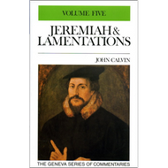 Jeremiah 48-50 Geneva Commentary Series, volume 5 by John Calvin (Hardcover)
