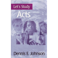 Let's Study Acts by Dennis E. Johnson (Paperback)