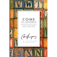 Come Ye Children by Charles Spurgeon (Paperback)